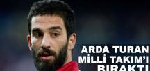 Arda Turan Milli Takım'ı bıraktı
