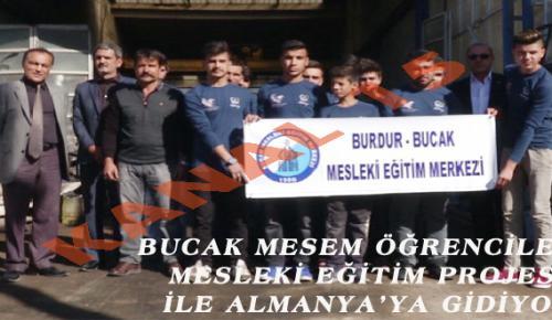 BUCAK MESEM ÖĞRENCİLERİ, MESLEKİ EĞİTİM PROJESİ İLE ALMANYA'YA GİDİYOR