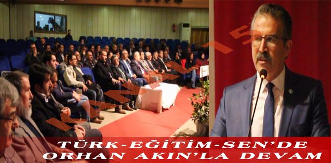 TÜRK-EĞİTİM-SEN'DE ORHAN AKIN'LA DEVAM
