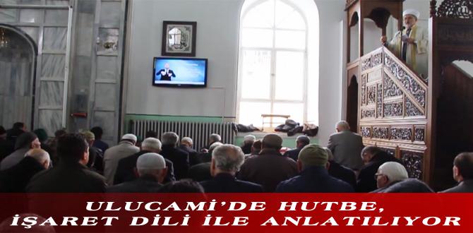ULUCAMİ'DE HUTBE, İŞARET DİLİ İLE ANLATILIYOR