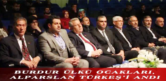 BURDUR ÜLKÜ OCAKLARI, ALPARSLAN TÜRKEŞ'İ ANDI