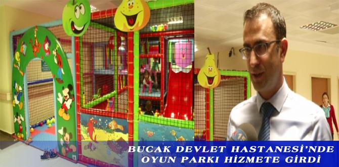 BUCAK DEVLET HASTANESİ'NDE OYUN PARKI HİZMETE GİRDİ