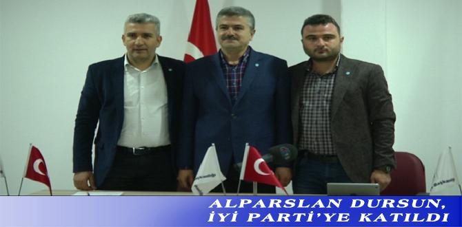 ALPARSLAN DURSUN, İYİ PARTİ'YE KATILDI