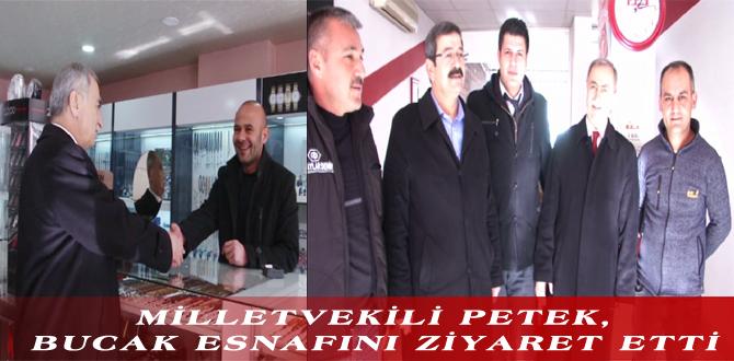 MİLLETVEKİLİ PETEK, BUCAK ESNAFINI ZİYARET ETTİ
