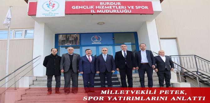 MİLLETVEKİLİ PETEK, SPOR YATIRIMLARINI ANLATTI