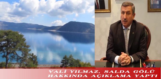 VALİ YILMAZ, SALDA GÖLÜ HAKKINDA AÇIKLAMA YAPTI