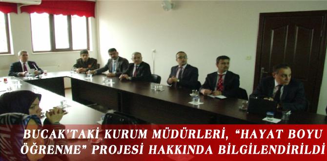 """BUCAK'TAKİ KURUM MÜDÜRLERİ, """"HAYAT BOYU ÖĞRENME"""" PROJESİ HAKKINDA BİLGİLENDİRİLDİ"""