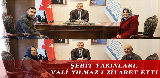 ŞEHİT YAKINLARI, VALİ YILMAZ'I ZİYARET ETTİ