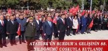 ATATÜRK'ÜN BURDUR'A GELİŞİNİN 88. YILDÖNÜMÜ COŞKUYLA KUTLANDI