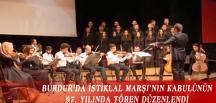 BURDUR'DA İSTİKLAL MARŞI'NIN KABULÜNÜN 97. YILINDA TÖREN DÜZENLENDİ