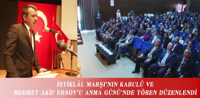 İSTİKLÂL MARŞI'NIN KABULÜ VE MEHMET AKİF ERSOY'U ANMA GÜNÜ'NDE TÖREN DÜZENLENDİ