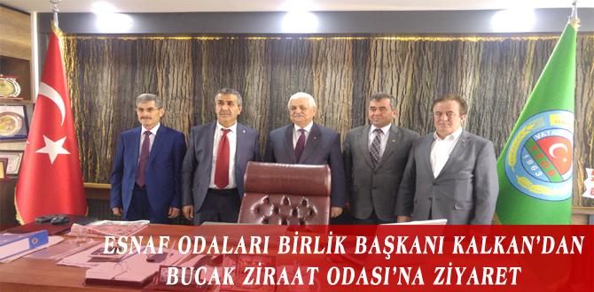 ESNAF ODALARI BİRLİK BAŞKANI KALKAN'DAN BUCAK ZİRAAT ODASI'NA ZİYARET