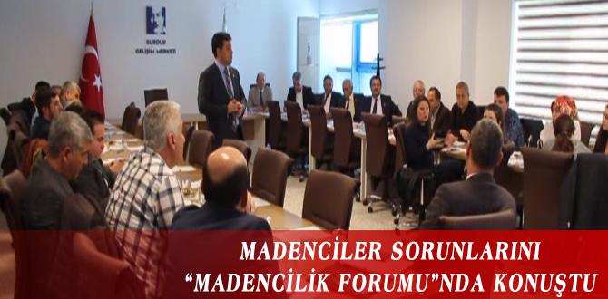 """MADENCİLER SORUNLARINI """"MADENCİLİK FORUMU""""NDA KONUŞTU"""