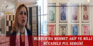 BURDUR'DA MEHMET AKİF VE MİLLİ MÜCADELE PUL SERGİSİ