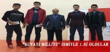 """KUVAYI MİLLİYE"" İSMİYLE 1.Sİ OLDULAR"