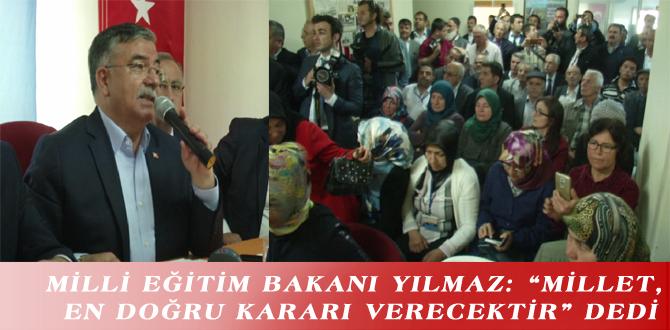 """MİLLİ EĞİTİM BAKANI YILMAZ: """"MİLLET, EN DOĞRU KARARI VERECEKTİR"""" DEDİ"""