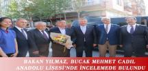 BAKAN YILMAZ, BUCAK MEHMET CADIL ANADOLU LİSESİ'NDE İNCELEMEDE BULUNDU