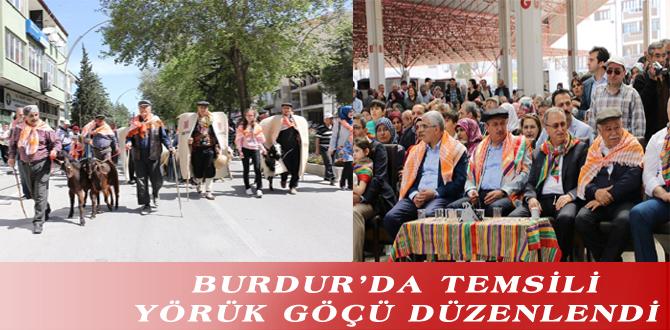 BURDUR'DA TEMSİLİ YÖRÜK GÖÇÜ DÜZENLENDİ