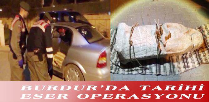 BURDUR'DA TARİHİ ESER OPERASYONU