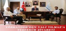 YÖRKAYDER'DEN VALİ YILMAZ'A TEŞEKKÜR ZİYARETİ