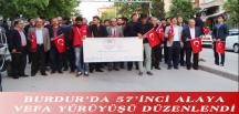 BURDUR'DA 57'İNCİ ALAYA VEFA YÜRÜYÜŞÜ DÜZENLENDİ