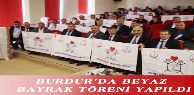 BURDUR'DA BEYAZ BAYRAK TÖRENİ YAPILDI