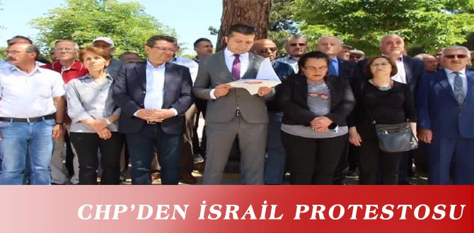CHP'DEN İSRAİL PROTESTOSU