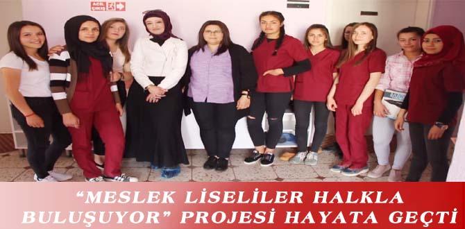 """""""MESLEK LİSELİLER HALKLA BULUŞUYOR"""" PROJESİ HAYATA GEÇTİ"""
