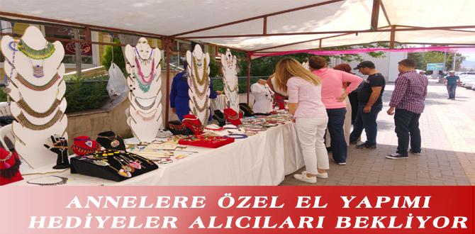 ANNELERE ÖZEL EL YAPIMI HEDİYELER ALICILARI BEKLİYOR