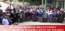 AK PARTİ BURDUR MİLLETVEKİLİ ADAYLARINDAN BADEMLİ KÖYÜ'NE ZİYARET