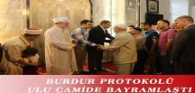 BURDUR PROTOKOLÜ ULU CAMİDE BAYRAMLAŞTI