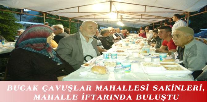 BUCAK ÇAVUŞLAR MAHALLESİ SAKİNLERİ, MAHALLE İFTARINDA BULUŞTU