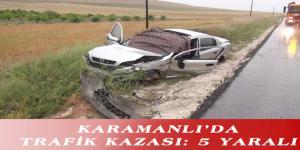 KARAMANLI'DA TRAFİK KAZASI: 5 YARALI
