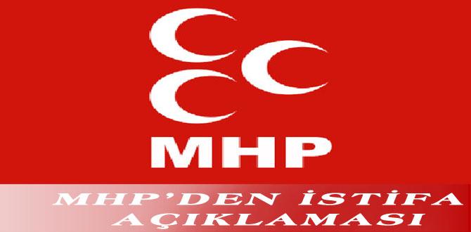 MHP'DEN İSTİFA AÇIKLAMASI