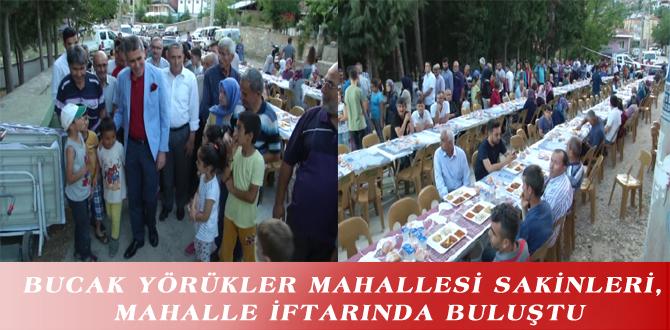 BUCAK YÖRÜKLER MAHALLESİ SAKİNLERİ, MAHALLE İFTARINDA BULUŞTU