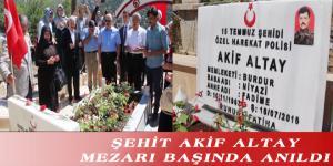 ŞEHİT AKİF ALTAY MEZARI BAŞINDA ANILDI