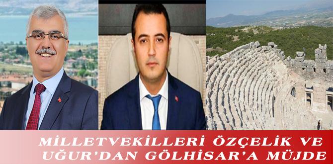 MİLLETVEKİLLERİ ÖZÇELİK VE UĞUR'DAN GÖLHİSAR'A MÜJDE