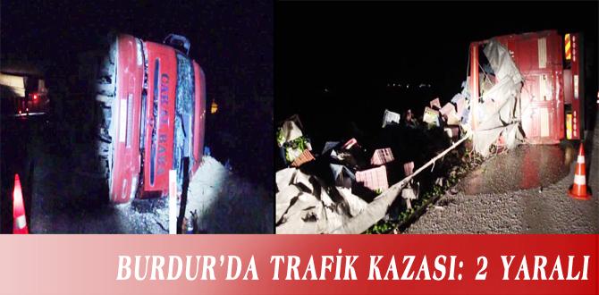 BURDUR'DA TRAFİK KAZASI: 2 YARALI