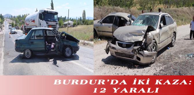 BURDUR'DA İKİ KAZA: 12 YARALI