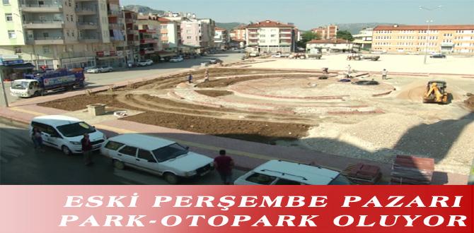ESKİ PERŞEMBE PAZARI PARK-OTOPARK OLUYOR