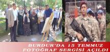 BURDUR'DA 15 TEMMUZ FOTOĞRAF SERGİSİ AÇILDI