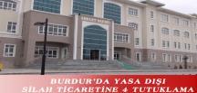 BURDUR'DA YASA DIŞI SİLAH TİCARETİNE 4 TUTUKLAMA