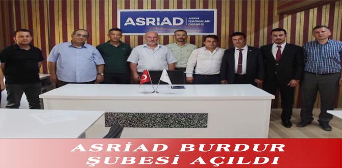 ASRİAD BURDUR ŞUBESİ AÇILDI