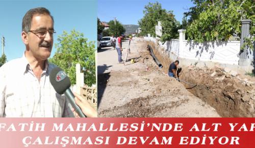 FATİH MAHALLESİ'NDE ALT YAPI ÇALIŞMASI DEVAM EDİYOR