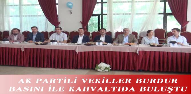 AK PARTİLİ VEKİLLER BURDUR BASINI İLE KAHVALTIDA BULUŞTU
