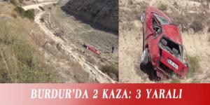 BURDUR'DA 2 KAZA: 3 YARALI