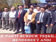 AK PARTİ BURDUR TEŞKİLATI, MENDERES'İ ANDI
