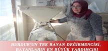BURDUR'UN TEK BAYAN DEĞİRMENCİSİ, BAYANLARIN EN BÜYÜK YARDIMCISI