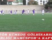 AMATÖR KÜMEDE GÖLHİSARSPOR, LİDERLİĞİ MAMÜSPOR'A KAPTIRDI