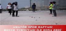 AMATÖR SPOR HAFTASI BOCCE TURNUVASI İLE SONA ERDİ